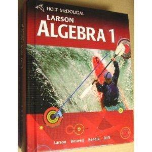 Holt McDougal Larson Algebra 1: Student Edition 2011 -  Larson, Ron, Hardcover