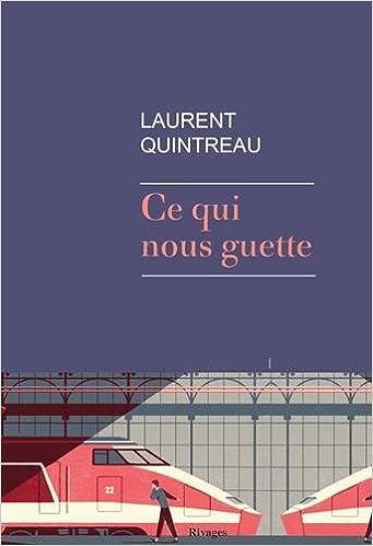 Ce qui nous guette - Laurent Quintreau (Rentrée Littérature 2018) sur Bookys