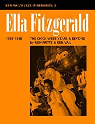 Ella Fitzgerald: The Chick Webb Years and Beyond 1935-1948 (Ken Vail's Jazz Itineraries 2)