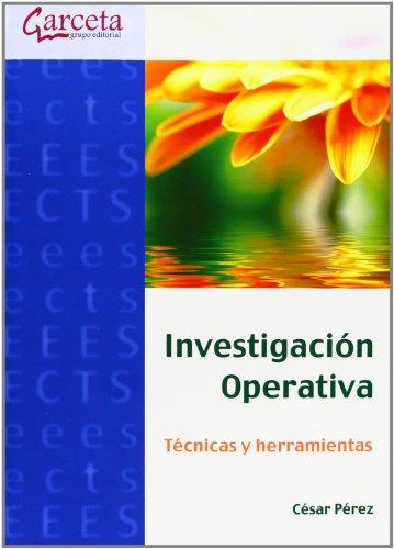 Descargar Libro Investigación Operativa: Técnicas Y Herramientas ) Cesar Perez López