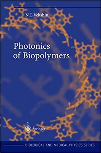 Photonics of Biopolymers (Biological and Medical Physics, Biomedical Engineering)