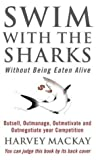 Front cover for the book Swim with the Sharks Without Being Eaten Alive by Harvey Mackay