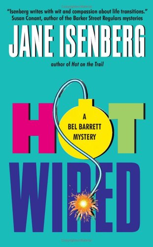 Hot Wired: A Bel Barrett Mystery (Bel Barrett Mysteries (Avon Books))