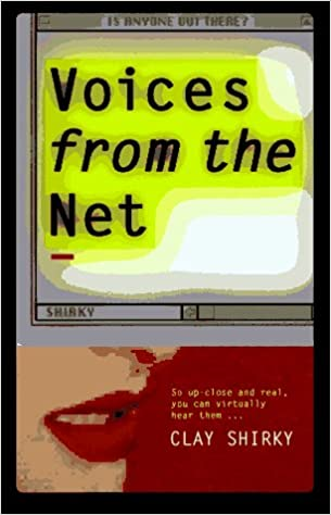 Voices From The Net Clay Shirky 9781562763039 Amazon Books