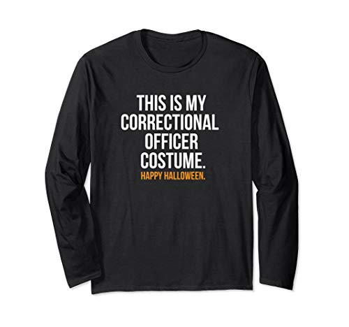 Correctional Officer Costume For Halloween (This Is My Correctional Officer Costume Funny Halloween Long Sleeve)