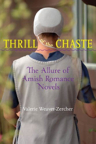 Thrill of the Chaste (Young Center Books in Anabaptist and Pietist Studies) (The Thrill Of The Chaste Catholic Edition)
