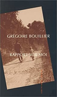Rapport sur moi, Bouillier, Grégoire