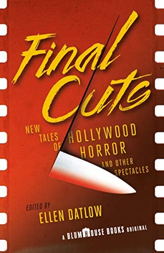 Final Cuts: New Tales of Hollywood Horror and Other Spectacles: Datlow,  Ellen: Amazon.com.au: Books