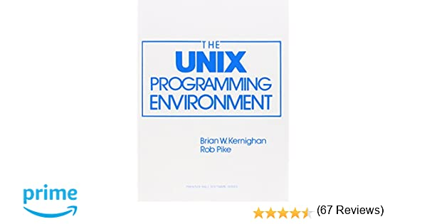 The unix programming environment prentice hall software series the unix programming environment prentice hall software series brian w kernighan rob pike 9780139376818 amazon books fandeluxe Image collections