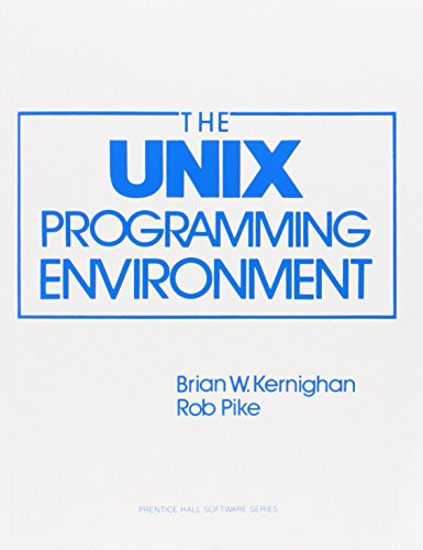 The Unix Programming Environment (Prentice-Hall Software Series) by Prentice Hall
