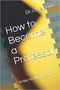 How to Become a Professor: A Non-traditional Guide