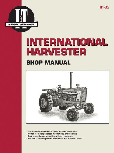 International Harvester Shop Manual Series 706 756 806 856 1206 + (Manual Ih-32)