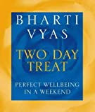 Bharti Vyas' Two Day Treat, Bharti Vyas, 0722540124