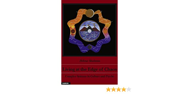 Living at the Edge of Chaos - Kindle edition by Helene Shulman ...