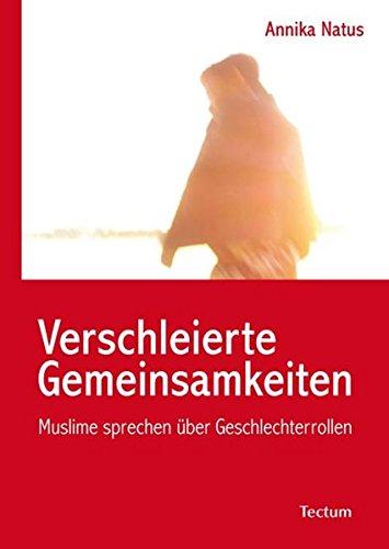 Verschleierte Gemeinsamkeiten: Muslime sprechen über Geschlechterrollen