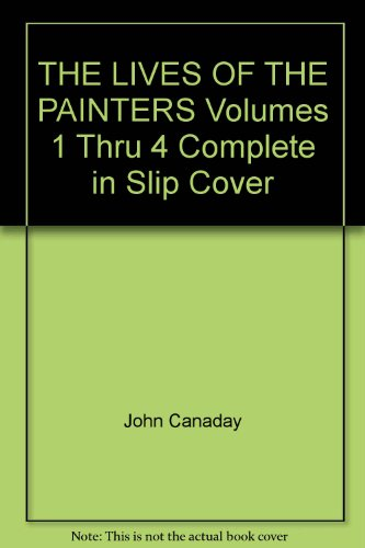 THE LIVES OF THE PAINTERS Volumes 1 Thru 4 Complete in Slip Cover ()