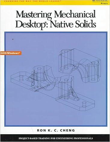 Mastering Mechanical Desktop: Native Solids