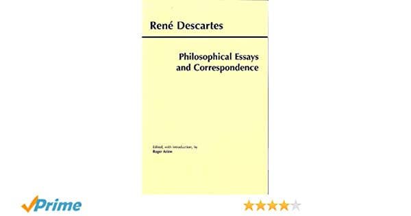 com philosophical essays and correspondence descartes  com philosophical essays and correspondence descartes hackett publishing co 9780872205024 rene descartes roger ariew rene descartes
