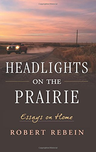 Headlights on the Prairie: Essays on - Dirty White Dog