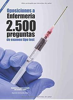 Oposiciones a Enfermería. 2500 preguntas de examen tipo test: Cuaderno de apoyo al estudio
