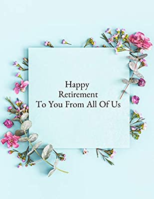 Happy Retirement To You From All of Us: Message Book