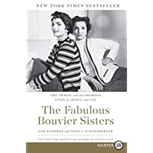 The Fabulous Bouvier Sisters: The Tragic and Glamorous Lives of Jackie and Lee