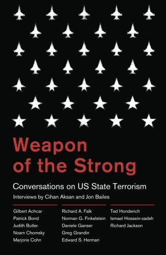 Weapon of the Strong: Conversations on US State Terrorism