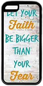 Let Your Faith Be Bigger Than Your Fears Quote Iphone 5c Case