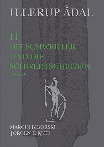 Illerup Adal, vols. 11-12: Die Schwerter und die Schwertscheiden, 11: Textband; 12: Katalog, Tafeln und Fundlisten (JUTLAND ARCH SOCIETY) (v. 11 & 12)