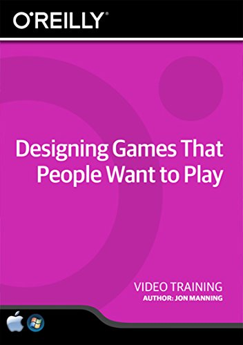 O'Reilly Designing Games That People Want to Play - Train...