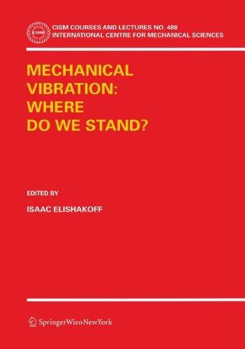 Mechanical Vibration: Where Do We Stand? (CISM International Centre for Mechanical Sciences) (2011-02-09)