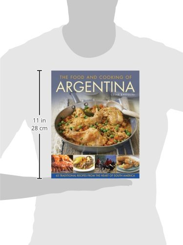 The Food and Cooking Of Argentina: 65 Traditional Recipes ...