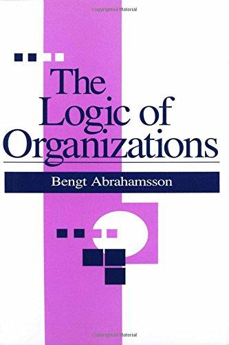 The Logic of Organizations