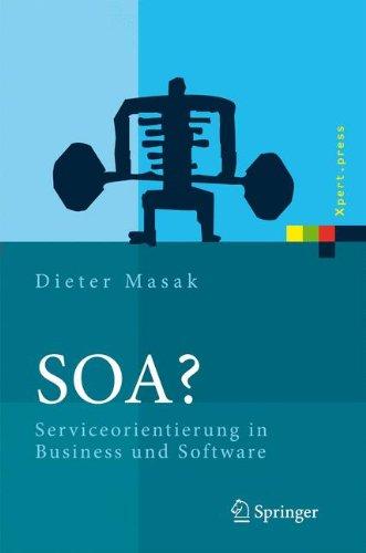 SOA?: Serviceorientierung in Business und Software (Xpert.press)