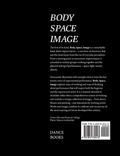 Body Space Image : Notes Toward Improvision and Performance