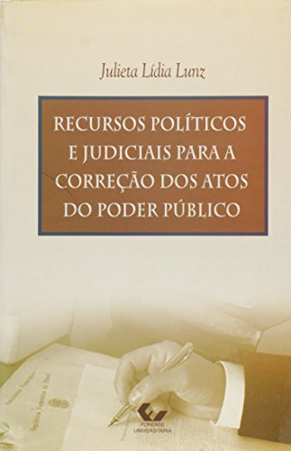Recursos Politicos E Judiciais Para A Correcao Dos Atos Do Poder Publi