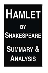an analysis of hamlets sadness in hamlet a play by william shakespeare In hamlet, shakespeare uses plot, character, setting, staging, and theme to  at  the beginning of the play, hamlet's father, king hamlet, has recently died, and.