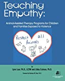 Teaching Empathy: Animal-Assisted Therapy Programs for Children and Families Exposed to Violence