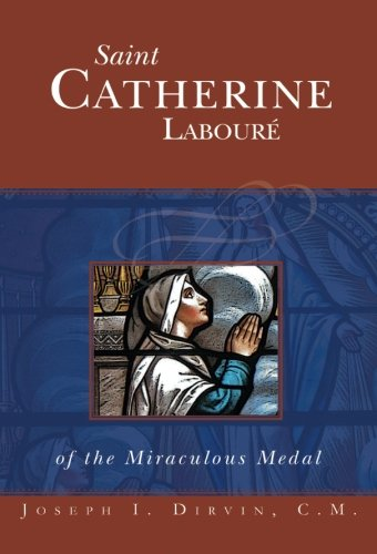 Saint Catherine Laboure: of the Miraculous ()
