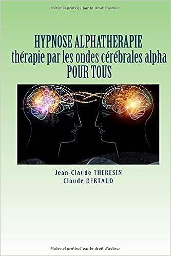 Lire un HYPNOSE ALPHATHERAPIE therapie par les ondes cerebrales alpha POUR TOUS epub pdf