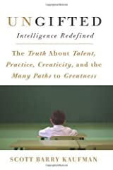 Ungifted: Intelligence Redefined by Kaufman, Scott Barry (June 4, 2013) Hardcover Hardcover