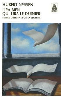 Lira bien qui lira le dernier : Lettre libertine sur la lecture par Nyssen