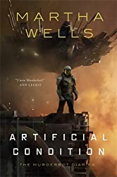 Artificial Condition by Martha Wells, Tor.com publishing