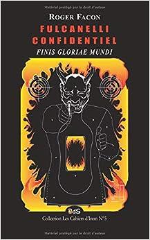 Libro Fulcanelli Confidentiel Finis Gloriae Mundi Pdf Descargar Libre