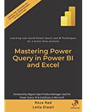 Mastering Power Query in Power BI and Excel: Learning real-world Power Query and M Techniques for a better data analysis