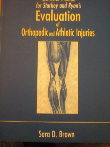 Instructor's Guide to Starkey and Ryan's Evaluation of Orthopedic and Athletic Injuries