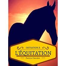 Initiation à l'équitation (French Edition)
