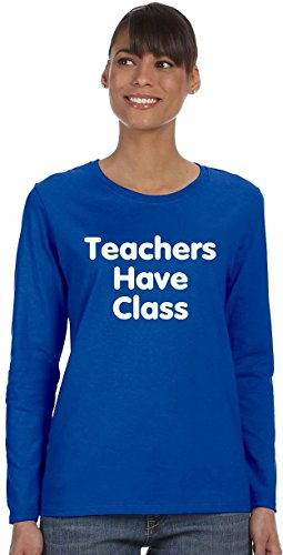 Teachers Have Class Long Sleeve Ladies T-Shirt~Royal Blue~Womens-LG