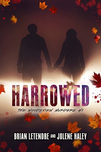 Harrowed (The Woodsview Murders Book 1)