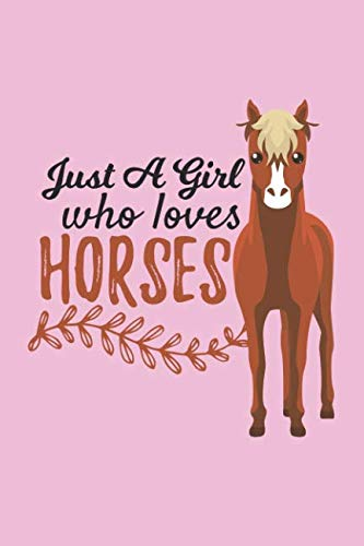 Just A Girl Who Loves Horses: Blank Lined Notebook Journal